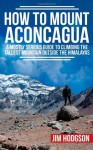 How To Mount Aconcagua - Jim Hodgson