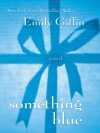Something Blue - Emily Giffin