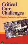 Critical Care Challenges: Disorders, Treatments, and Procedures - Springhouse, Springhouse