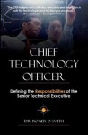 Chief Technology Officer: Defining the Responsibilities of the Senior Technical Executive - Roger Smith