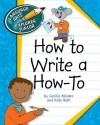 How to Write a How-To - Cecilia Minden, Kate Roth