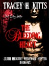 The Bleeding Heart (Lilith Mercury, Werewolf Hunter Book 6) - Tracey H. Kitts