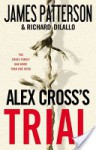 Alex Cross's Trial - James Patterson, Richard DiLallo