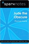 Jude the Obscure (SparkNotes Literature Guide) - SparkNotes Editors, Thomas Hardy