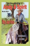 The Adventures of Andy & Spirit: Book 1 - Mary Jean Kelso, K.C. Snider