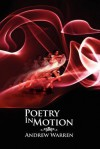 Poetry in Motion - Andrew Warren