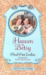 Heaven to Betsy - Maud Hart Lovelace