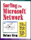 Surfing the Microsoft Network - Wallace Wang