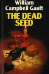 The Dead Seed - William Campbell Gault