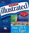Maran Illustrated Mac OS X V.10.4 Tiger - Ruth Maran, Kelleigh Johnson