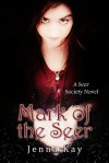 Mark of the Seer - Jenna Kay