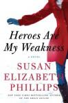 Heroes Are My Weakness - Susan Elizabeth Phillips
