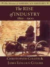 The Rise of Industry: 1860 - 1900 (The Drama of American History Series) - James Lincoln Collier, Christopher Collier