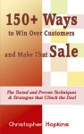 150+ Ways To Win Over Customers And Make That Sale - Christopher Hopkins