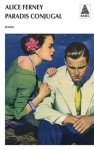 Paradis conjugal - Alice Ferney