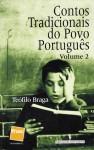 Contos Tradicionais Do Povo Português (volume 2) - Teófilo Braga