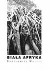 Biała Afryka - Bartłomiej Majzel