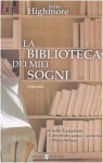 La biblioteca dei miei sogni - Julie Highmore, Roberta Bovaia