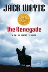 The Renegade - Jack Whyte