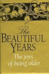 The Beautiful Years (Helen Exley Giftbooks) - Helen Exley