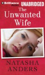 The Unwanted Wife - Robert Fulford, Robert Cushman, Scott Stinson, Natasha Anders