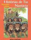 Histórias de Tia Nastácia - Monteiro Lobato