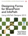 Designing Forms for SharePoint and InfoPath - Scott Roberts, Hagen Green, Jessica Meats