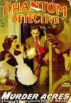The Phantom Detective - Murder Acres - November, 1948 52/2 - Robert Wallace