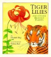 Tiger Lilies and Other Beastly Plants - Elizabeth Ring, Barbara Bash