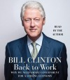 Back to Work: Why We Need Smart Government for a Strong Economy (Audio) - Bill Clinton