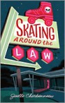 Skating Around the Law (Rebecca Robbins Mystery, #1) - Joelle Charbonneau