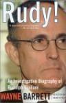 Rudy!: An Investigative Biography Of Rudy Giuliani - Wayne Barrett, Adam Fifield