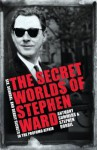 The Secret Worlds of Stephen Ward: Sex, Scandal and Deadly Secrets in the Profumo Affair - Anthony Summers