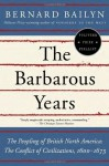 The Barbarous Years: The Peopling of British North America--The Conflict of Civilizations, 1600-1675 - Bernard Bailyn