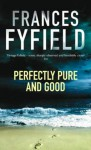Perfectly Pure And Good - Frances Fyfield
