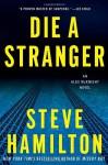 Die a Stranger - Steve Hamilton