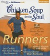 Chicken Soup for the Soul: Runners: 31 Stories on Starting Out, Running Therapy, and Camaraderie - Jack Canfield, Christina Traister, Dan John Miller, Dean Karnazes