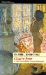 Contre-Jour: A Triptych after Pierre Bonnard - Gabriel Josipovici