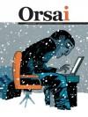 Revista Orsai - Hernán Casciari, Ignacio Escolar, David Bravo