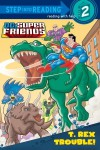 T. Rex Trouble! (DC Super Friends) - Billy Wrecks