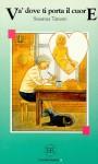 Va' Dove Ti Porta Il Cuore. Mit Materialien. (Lernmaterialien) - Susanna Tamaro