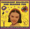 Friendship Bracelets and Beading Fun: 25 Knotty, Dotty, Stripey and Sparkly Designs to Make! - Petra Boase