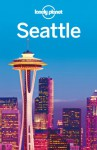 Lonely Planet Seattle (Travel Guide) - Lonely Planet, Brendan Sainsbury, Celeste Brash