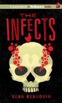 The Infects - Sean Beaudoin, Nick Podehl