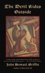 The Devil Rides Outside - John Howard Griffin