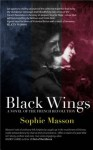 Black Wings, A Novel of the French Revolution - Sophie Masson