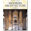 Moorish Architecture in Andalusia - Marianne Barrucand, Achim Bednorz