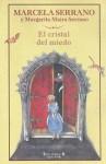 El Cristal Del Miedo - Marcela Serrano, Margarita Maira