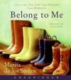 Belong to Me: A Novel (Audio) - Marisa de los Santos, Marisa de los Santos