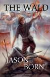 The Wald - Jason Born